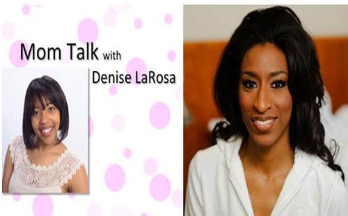 Mom Talk With Denise Larosa