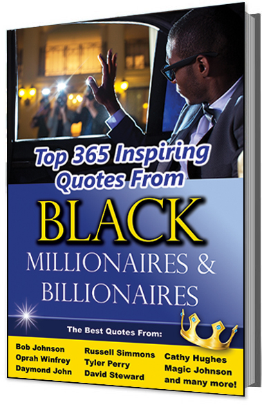 Quotes From Black Millionaires and Billionaires