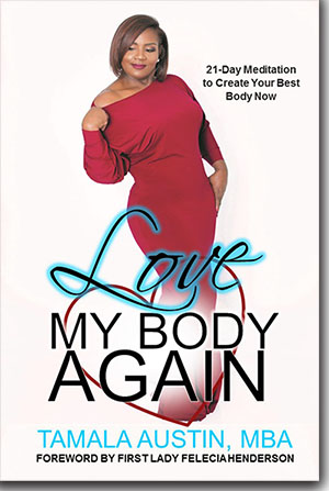 Love My Body Again By Tamala Austin