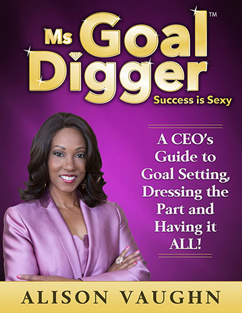 Ms. Goal Digger by Alison Vaughn