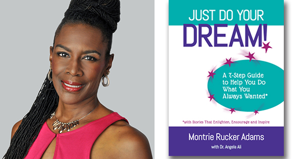 Montrie Rucker Adams, author of Just Do Your Dream
