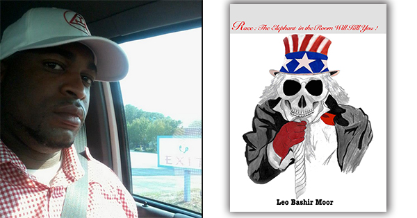 Leo Bashir Moor, author of Race: The Elephant in the Room Will Kill You!
