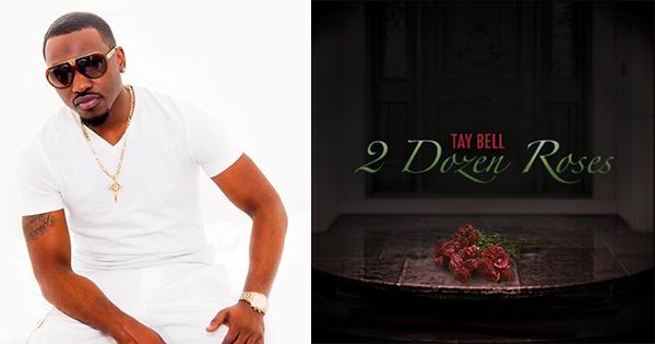Tay Bell's New Single, Two Dozen Roses