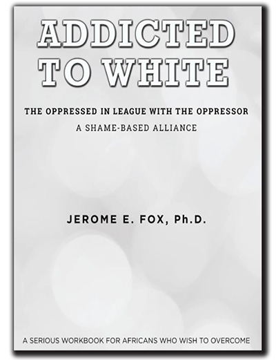 Addicted to White By Jerome E. Fox
