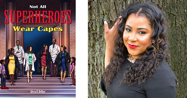 Not All Superheroes Wear Capes by Alecia Heffner