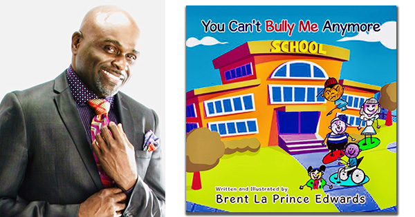 Brent La Prince Edwards, author of You Can't Bully Me Anymore