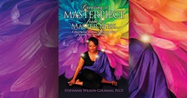 Creating Masterpiece From a Master Mess by Stephanie Wilson-Coleman