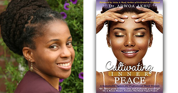 Cultivating Inner Peace by Dr. Adwoa Akhu