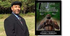 Adam L. Perkins, author and director of Looking Over Black Shoulders
