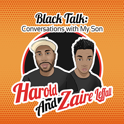 Black Talk: Conversations With My Son Podcast