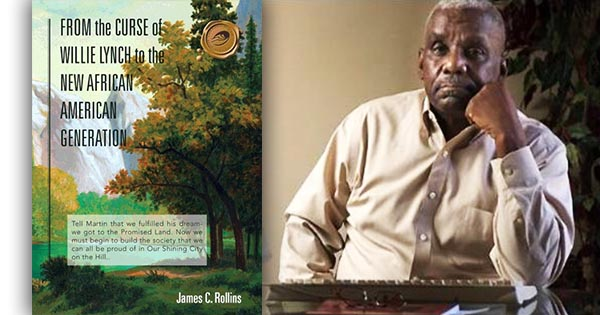 From the Curse of Willie Lynch to the New African American Generation by James C. Rollins